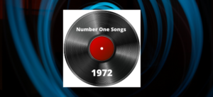 Number One Songs Of 1972